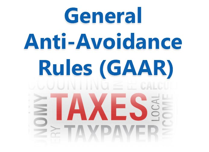 General Anti-Avoidance Rules (GAAR)